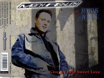 Mark Ashley feat. Systems In Blue - Give A Little Sweet Love (CD, Maxi-Single) 2006