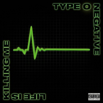 Type O Negative - Life Is Killing Me (2003)