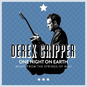 Derek Gripper - One Night on Earth: Music from the Strings of Mali (2013)