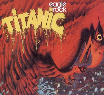 Titanic - Eagle Rock [Reissue] (2000)