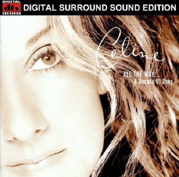 Celine Dion - All The Way... A Decade Of Song [DTS] (1999)