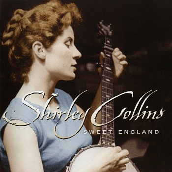Shirley Collins - Sweet England [Reissue] (1999)