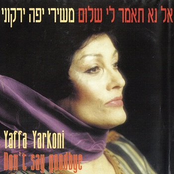 Yaffa Yarkoni - Don't say goodbye (1994)