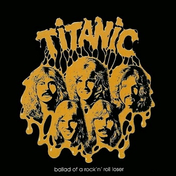 Titanic - Ballad of a Rock'n'Roll Loser [Reissue 2000] (1975)