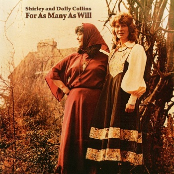 Shirley Collins & Dolly Collins - For As Many As Will [Reissue] (1999)