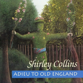 Shirley Collins - Adieu To Old England [Reissue] (1999)