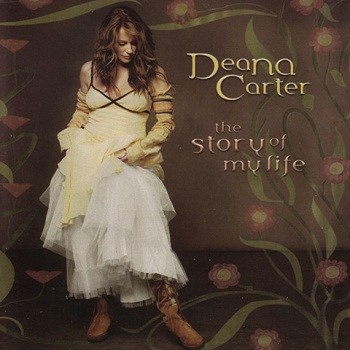 Deana Carter - The Story Of My Life (2005)