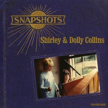 Shirley Collins & Dolly Collins - Snapshots (2006)