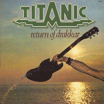 Titanic - Return Of Drakkar [Reissue] (2010)