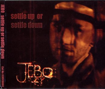 Jebo - Settle Up Or Settle Down (2010)