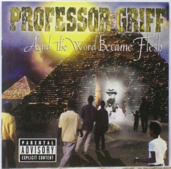Professor Griff-And The Word Became Flesh 2001