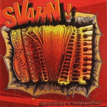 Svahn! - Epoustatique et fantaspoufflant (2009)