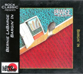 Bernie LaBarge - Bargin In 1984 (Long Island Rec. 1995)