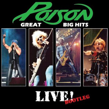 Poison- Great Big Hits Live! Bootleg  (2006)