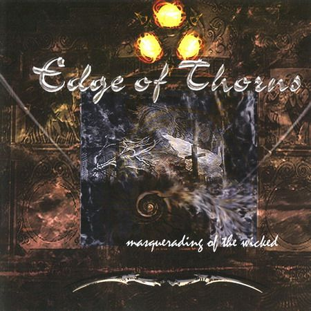 Edge Of Thorns - Masquerading Of The Wicked (2007)