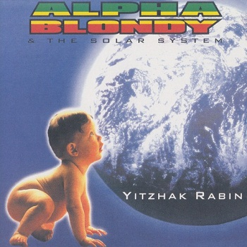Alpha Blondy & The Solar System - Yitzhak Rabin (1998)