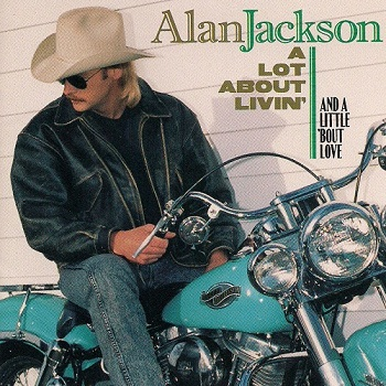 Alan Jackson - A Lot About Livin' (And a Little 'Bout Love) (1992)