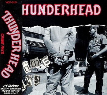 Thunderhead - Crime Pays (Japan Edition) (1991)