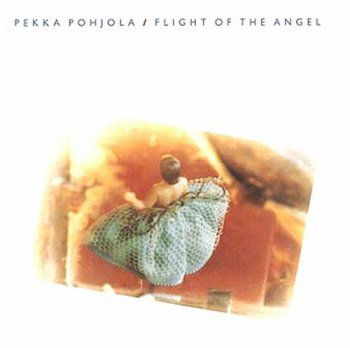 Pekka Pohjola - Flight Of The Angel 1986 (Pohjola Rec. 2002)
