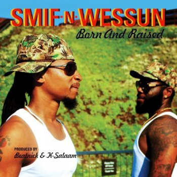 Smif-N-Wessun-Born And Raised (Deluxe Edition) 2013