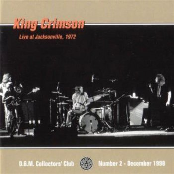 King Crimson - Live At Jacksonville 1972 (Bootleg/D.G.M. Collector's Club 1998)