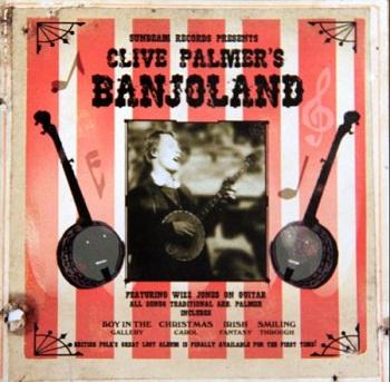 Clive Palmer - Clive Palmer's Banjoland (2006)