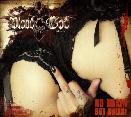 Blood God - No Brain. But Balls! [2CD] (2012)