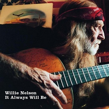 Willie Nelson - It Always Will Be (2004)