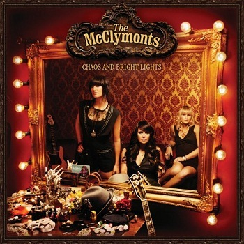 The McClymonts - Chaos and Bright Lights (2007)