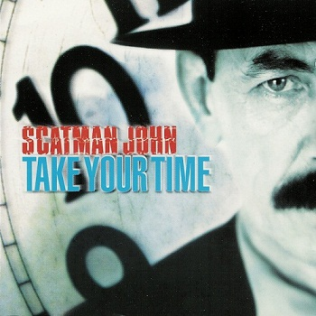 Scatman John - Take Your Time (1999)