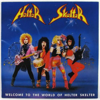 Helter Skelter-  Welcome To The World Of Helter Skelter (1988)