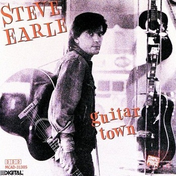 Steve Earle - Guitar Town (1986)