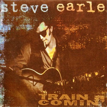 Steve Earle - Train a Comin' (1995)
