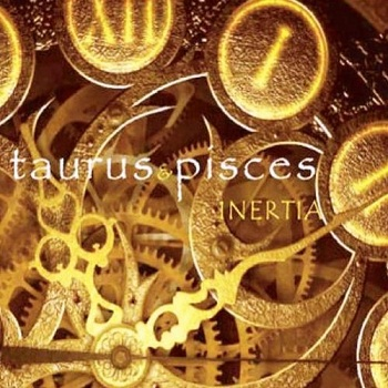 Taurus and Pisces - Inertia (2008)