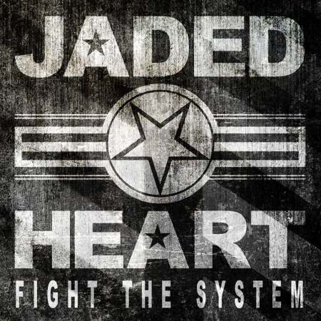 Jaded Heart - Fight The System [Limited Edition] (2014)