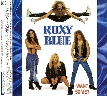 Roxy Blue - Want Some? (Japan Edition) (1992)
