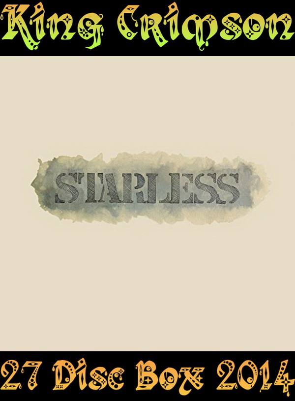 King Crimson: Starless - 23CD + 2 DVD-A + 2 Blu-ray Super Deluxe Edition Box Set 2014