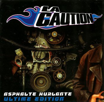 La Caution-Asphalte Hurlante (Ultime Edition) 2002