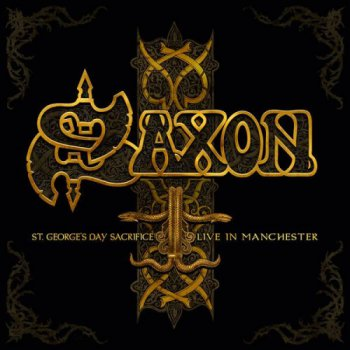 Saxon - St. George's Day Sacrifice – Live In Manchester 2CDS (2014)
