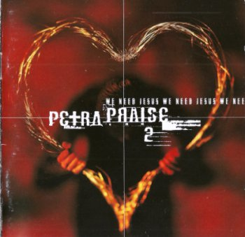 Petra - Petra Praise 2: We Need Jesus (1997)