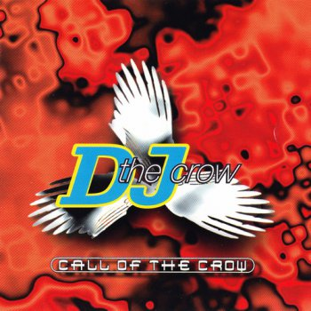 DJ The Crow - Call Of The Crow (1997 Dance Paradise)