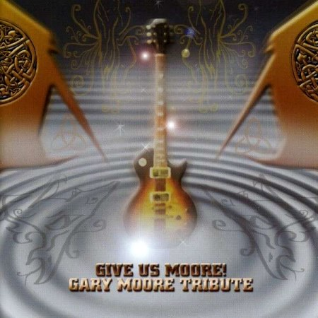 VA [Various Artists] - Gary Moore Tribute: Give Us Moore (2004)