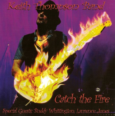 Keith Thompson Band - Catch The Fire (2014)