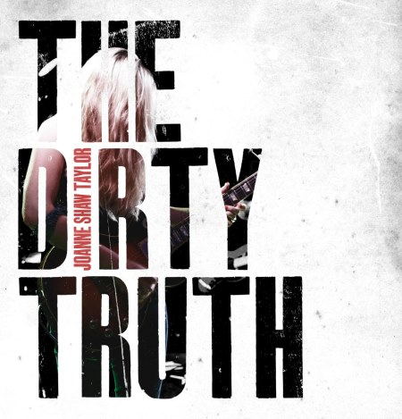 Joanne Shaw Taylor - The Dirty Truth (2014)