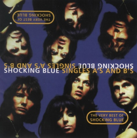 Shocking Blue - Very Best Of Shocking Blue: Singles A and B [2CD] (1997)