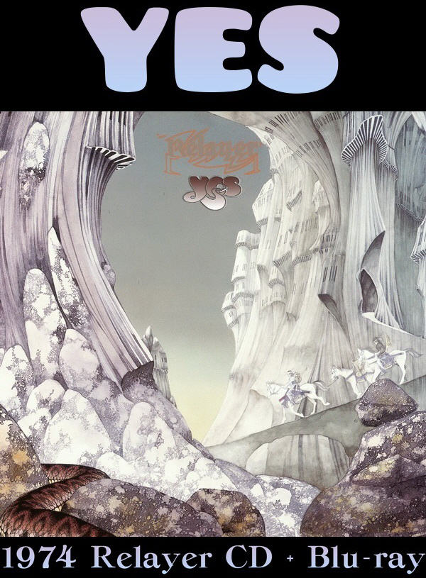 Yes: 1974 Relayer - CD + Blu-ray Deluxe Set Panegyric Records 2014