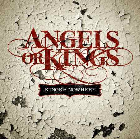 Angels Or Kings - Kings Of Nowhere (2014)