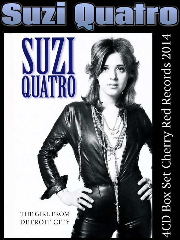 Suzi Quatro: The Girl From Detroit City - 4CD Box Set Cherry Red Records 2014