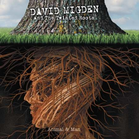 David Migden and The Twisted Roots - Animal & Man (2014)