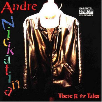 Andre Nickatina-These R The Tales 2000